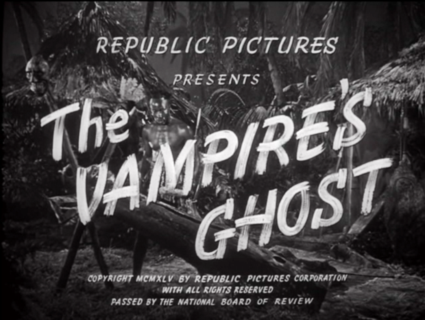 The Vampire's Ghost, from Republic Pictures, 1945